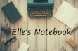 Elle's Notebook